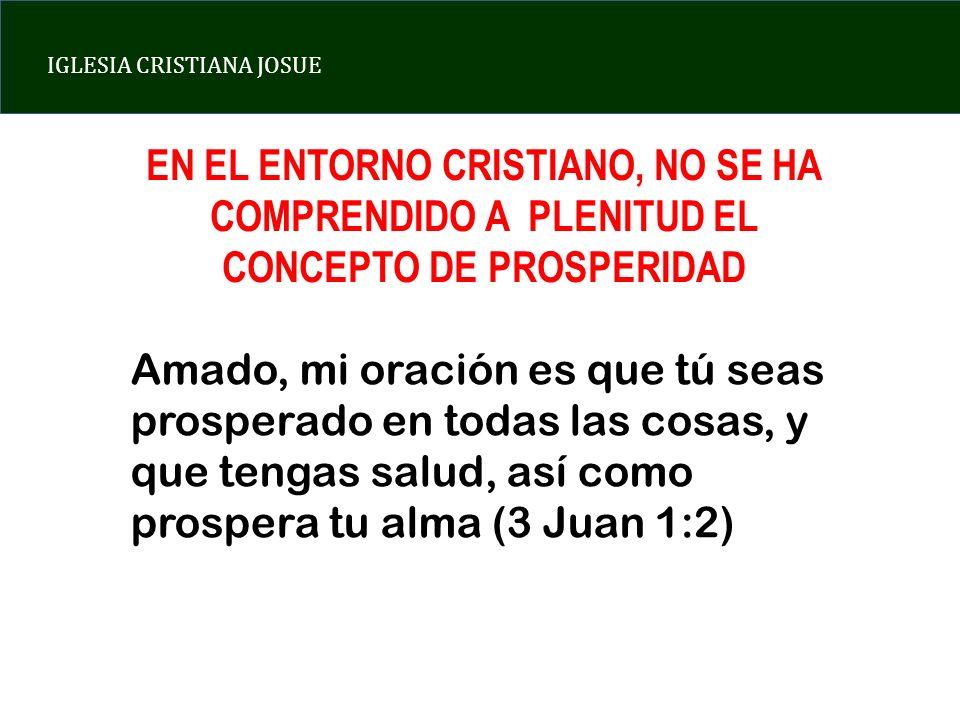 EN EL ENTORNO CRISTIANO, NO SE HA COMPRENDIDO A PLENITUD EL CONCEPTO DE PROSPERIDAD