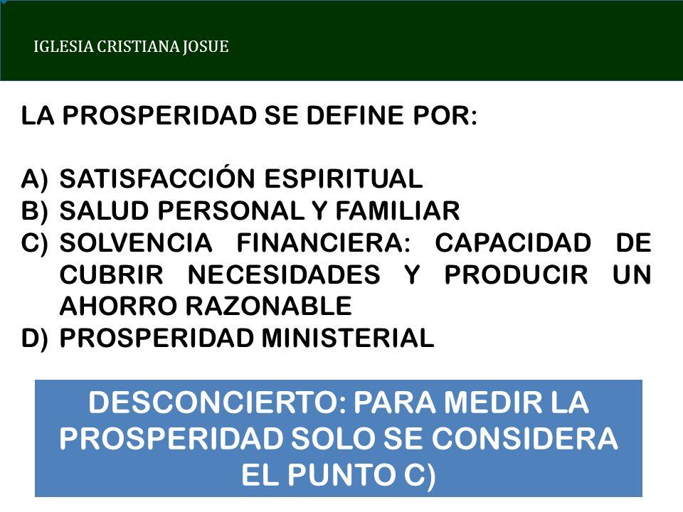 DESCONCIERTO: PARA MEDIR LA PROSPERIDAD SOLO SE CONSIDERA EL PUNTO C)