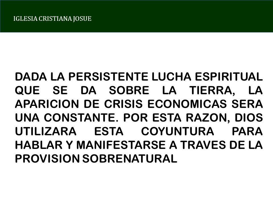 DADA LA PERSISTENTE LUCHA ESPIRITUAL QUE SE DA SOBRE LA TIERRA, LA APARICION DE CRISIS ECONOMICAS SERA UNA CONSTANTE.