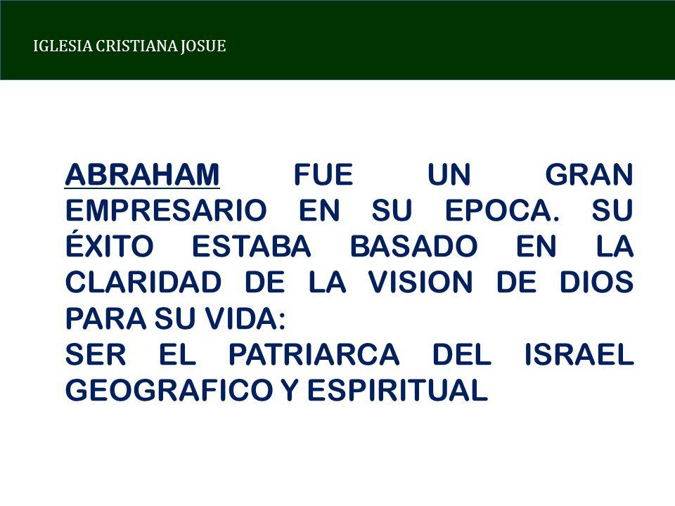 ABRAHAM FUE UN GRAN EMPRESARIO EN SU EPOCA