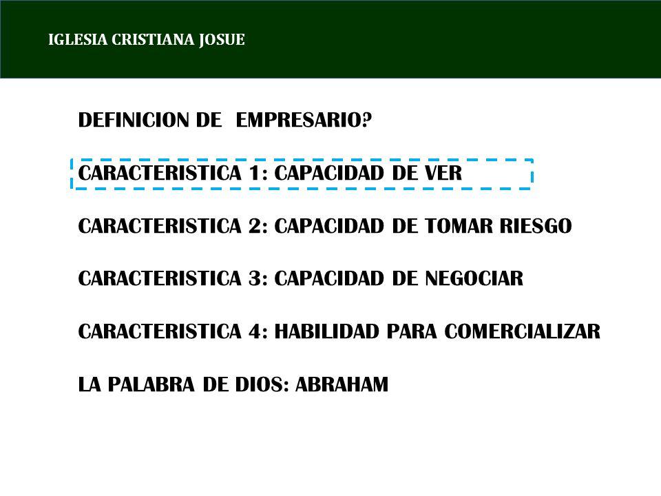 DEFINICION DE EMPRESARIO CARACTERISTICA 1: CAPACIDAD DE VER