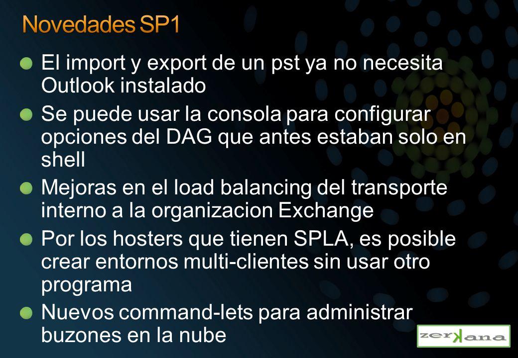 Novedades SP1 El import y export de un pst ya no necesita Outlook instalado.