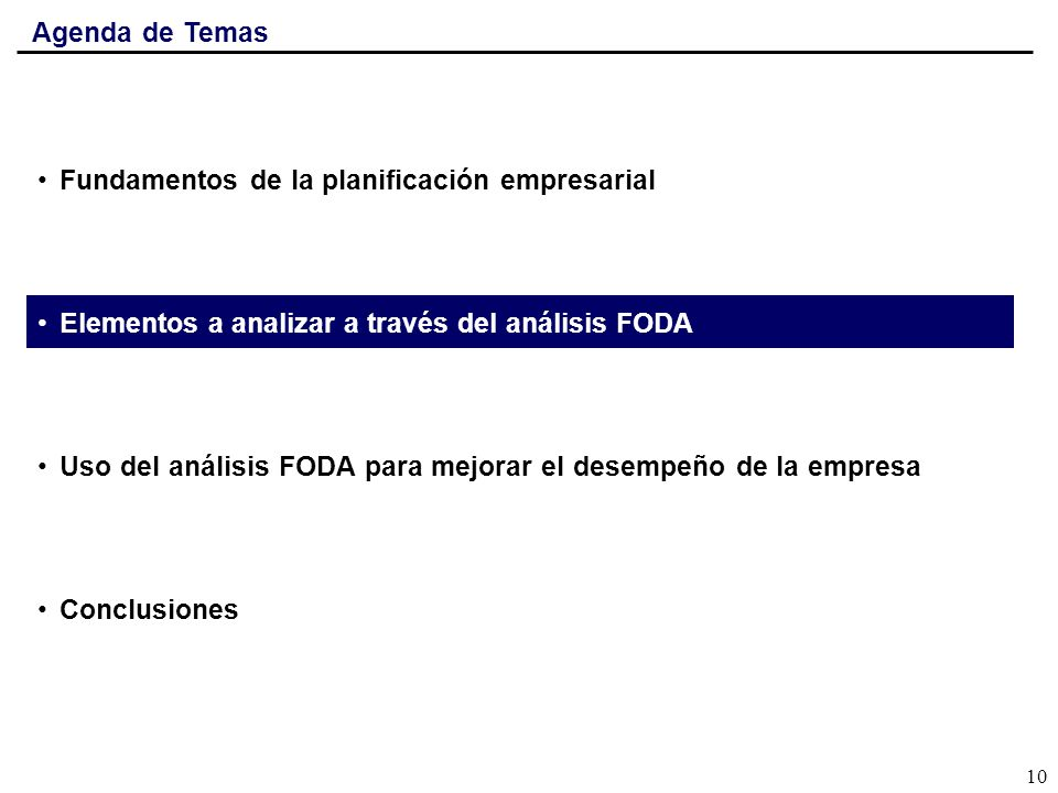 Agenda de Temas Fundamentos de la planificación empresarial. Elementos a analizar a través del análisis FODA.