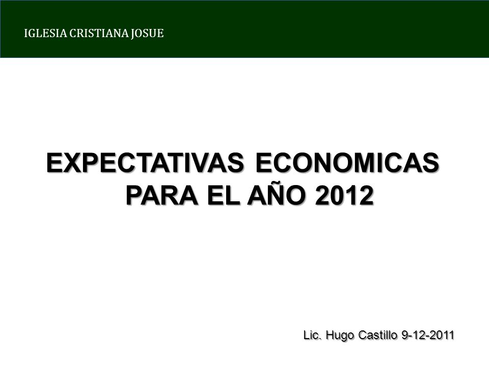 EXPECTATIVAS ECONOMICAS PARA EL AÑO 2012