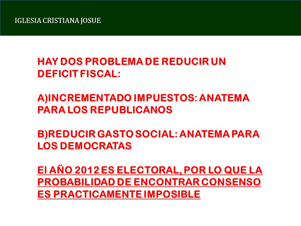 HAY DOS PROBLEMA DE REDUCIR UN DEFICIT FISCAL: