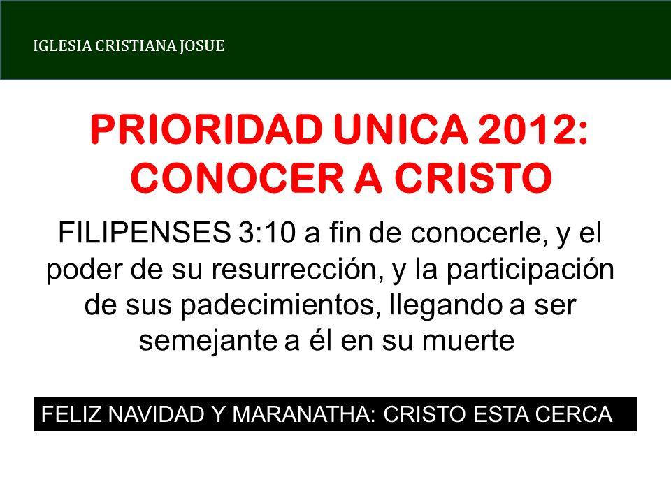 PRIORIDAD UNICA 2012: CONOCER A CRISTO