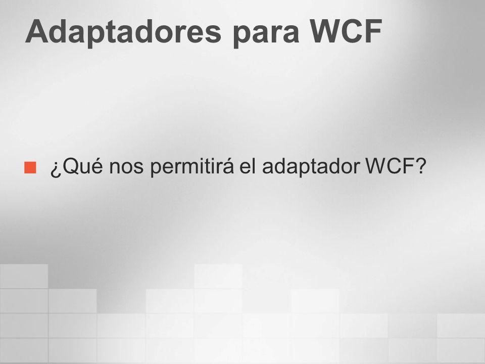 Adaptadores para WCF ¿Qué nos permitirá el adaptador WCF