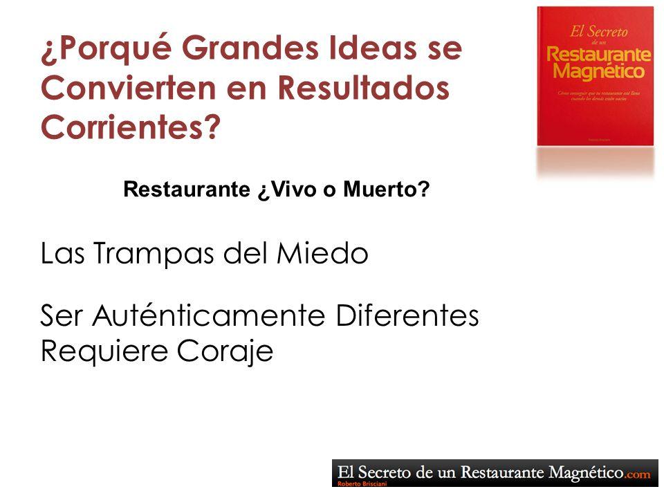 ¿Porqué Grandes Ideas se Convierten en Resultados Corrientes