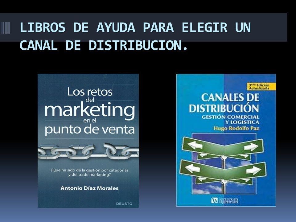 LIBROS DE AYUDA PARA ELEGIR UN CANAL DE DISTRIBUCION.