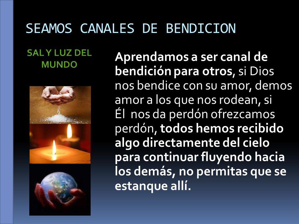 SEAMOS CANALES DE BENDICION