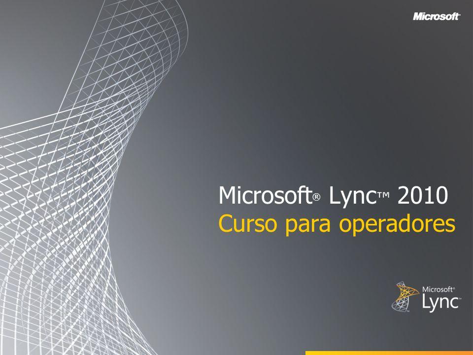 Microsoft® Lync™ 2010 Curso para operadores