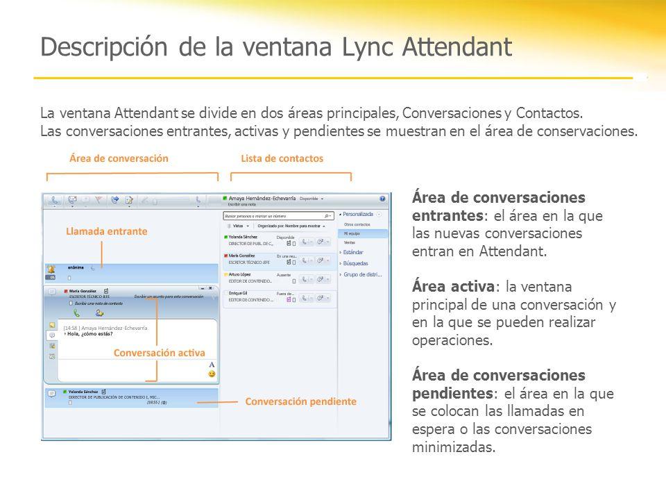 Descripción de la ventana Lync Attendant