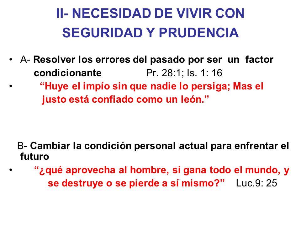 II- NECESIDAD DE VIVIR CON SEGURIDAD Y PRUDENCIA