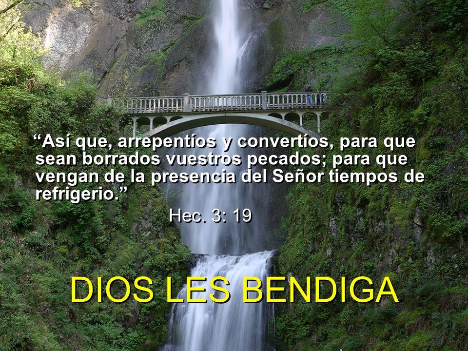 Así que, arrepentíos y convertíos, para que sean borrados vuestros pecados; para que vengan de la presencia del Señor tiempos de refrigerio.