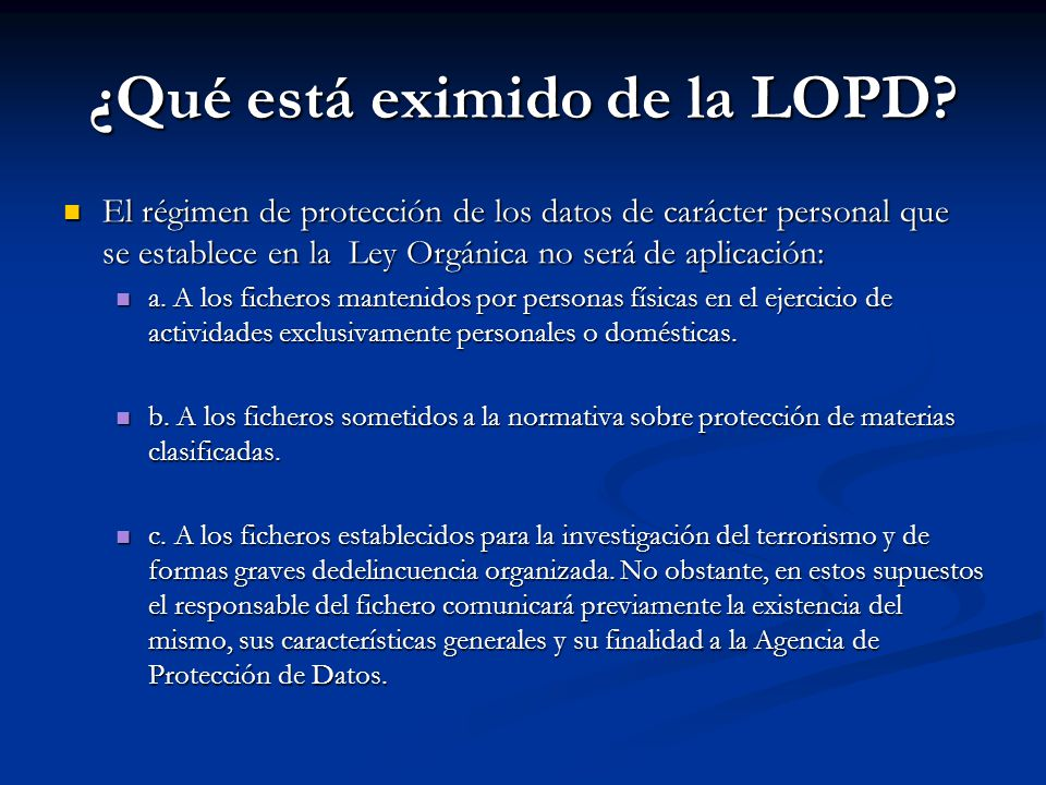 ¿Qué está eximido de la LOPD