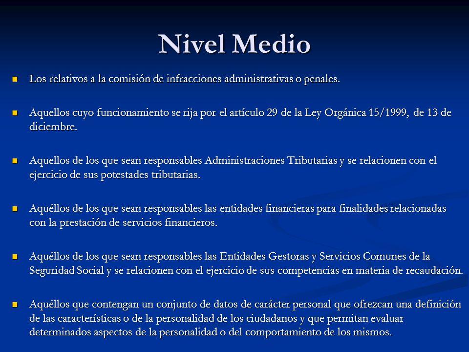 Nivel Medio Los relativos a la comisión de infracciones administrativas o penales.