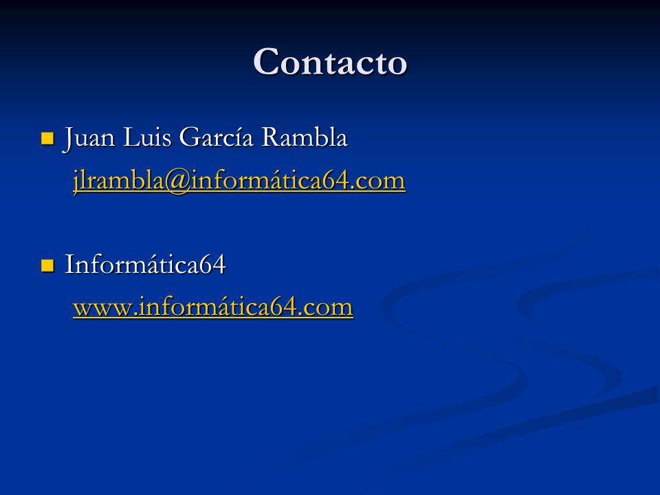 Contacto Juan Luis García Rambla jlrambla@informática64.com