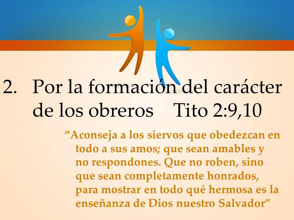 Por la formación del carácter de los obreros Tito 2:9,10