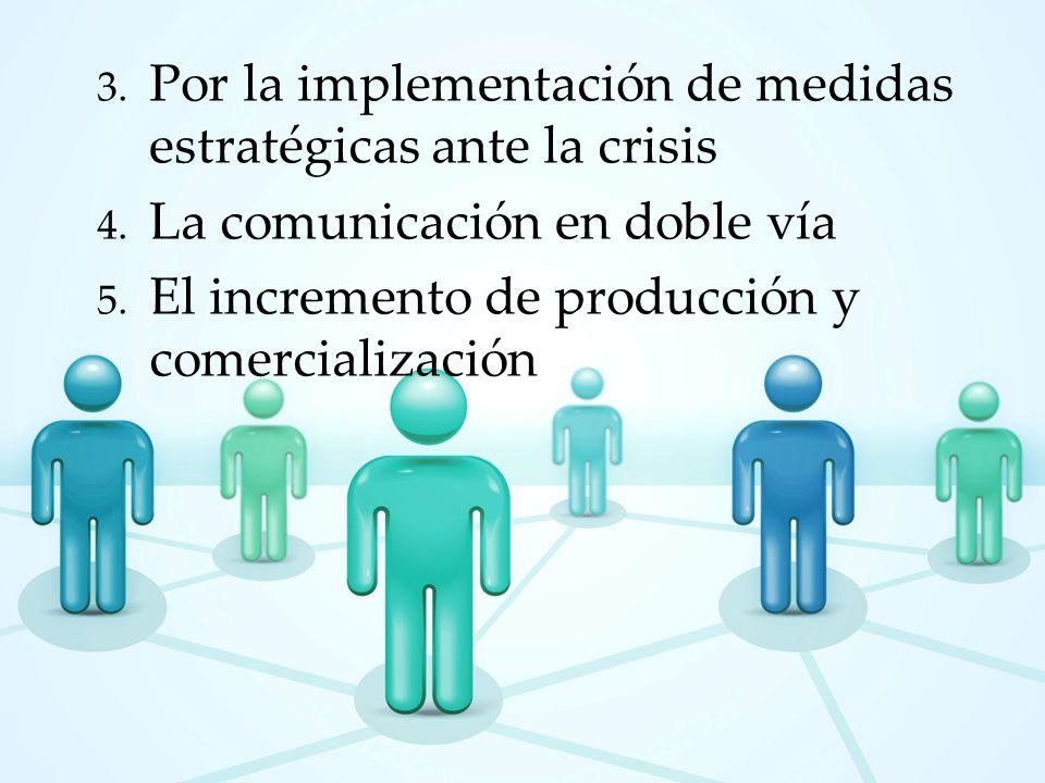 Por la implementación de medidas estratégicas ante la crisis