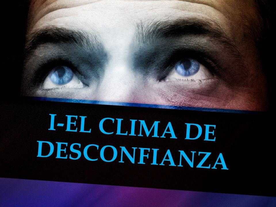 I-EL CLIMA DE DESCONFIANZA
