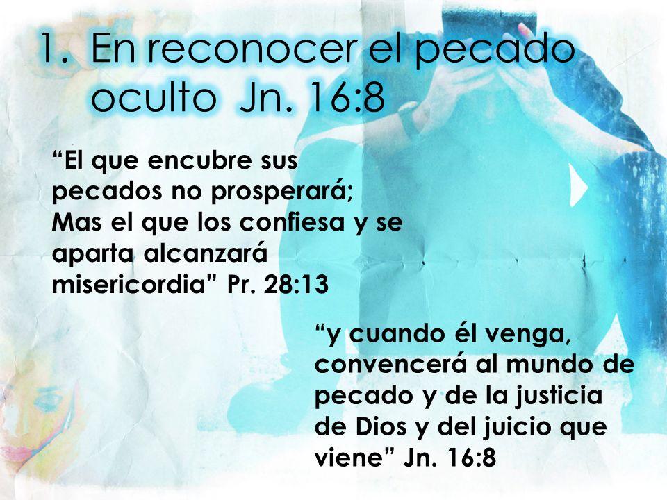 En reconocer el pecado oculto Jn. 16:8