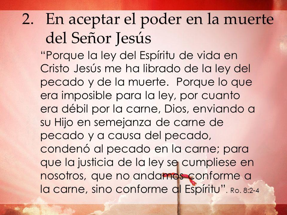 En aceptar el poder en la muerte del Señor Jesús