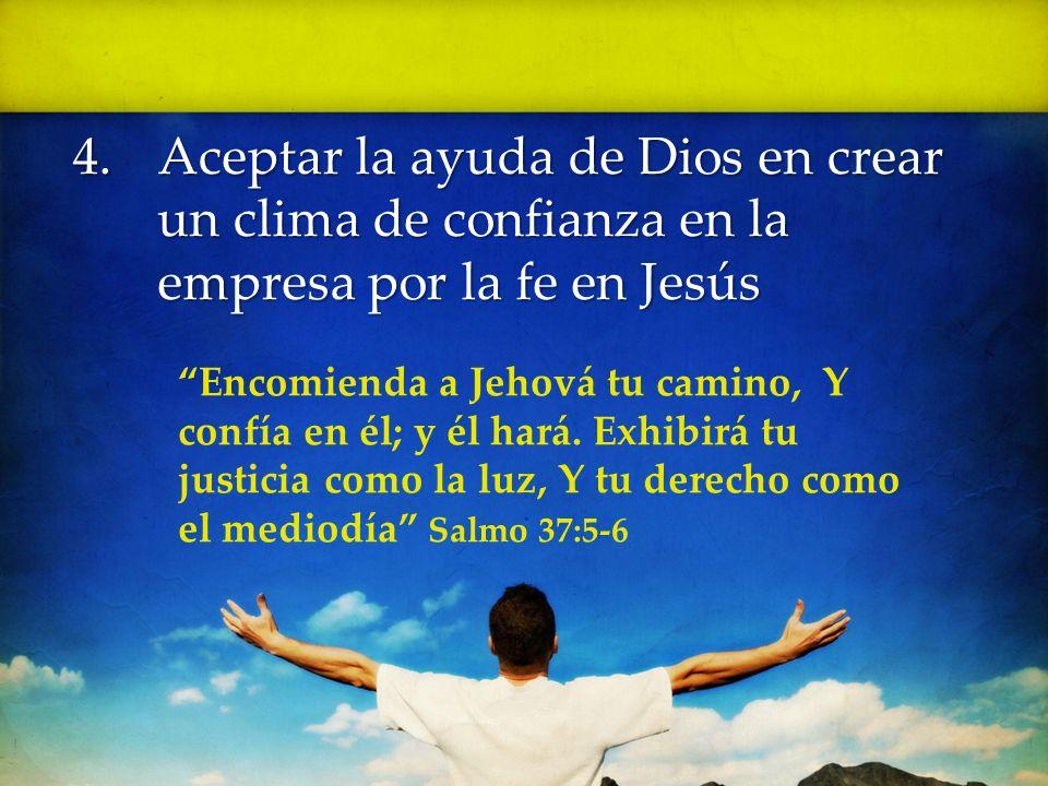 Aceptar la ayuda de Dios en crear un clima de confianza en la empresa por la fe en Jesús