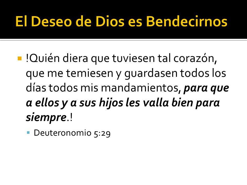 El Deseo de Dios es Bendecirnos