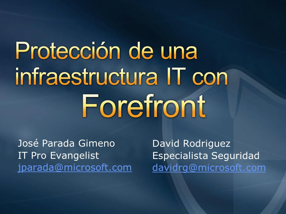 José Parada Gimeno IT Pro Evangelist jparada@microsoft.com
