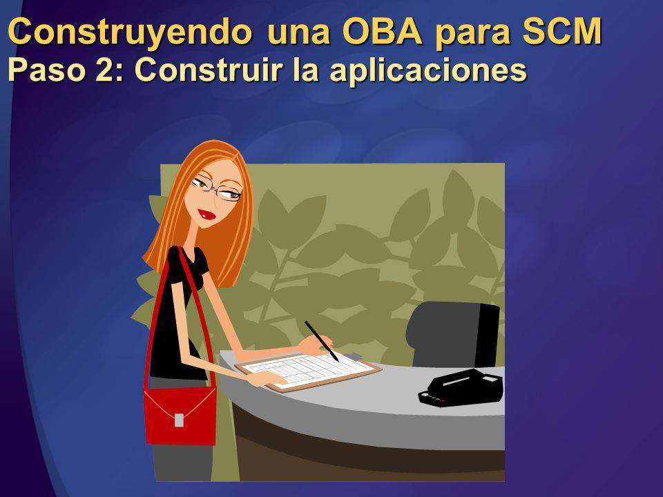 Construyendo una OBA para SCM Paso 2: Construir la aplicaciones
