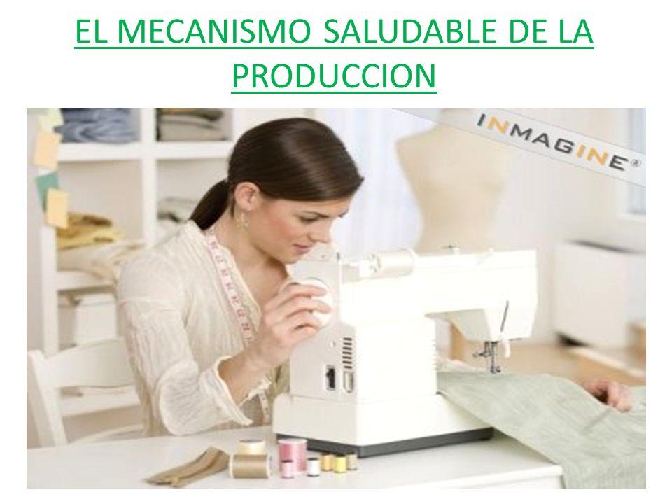 EL MECANISMO SALUDABLE DE LA PRODUCCION