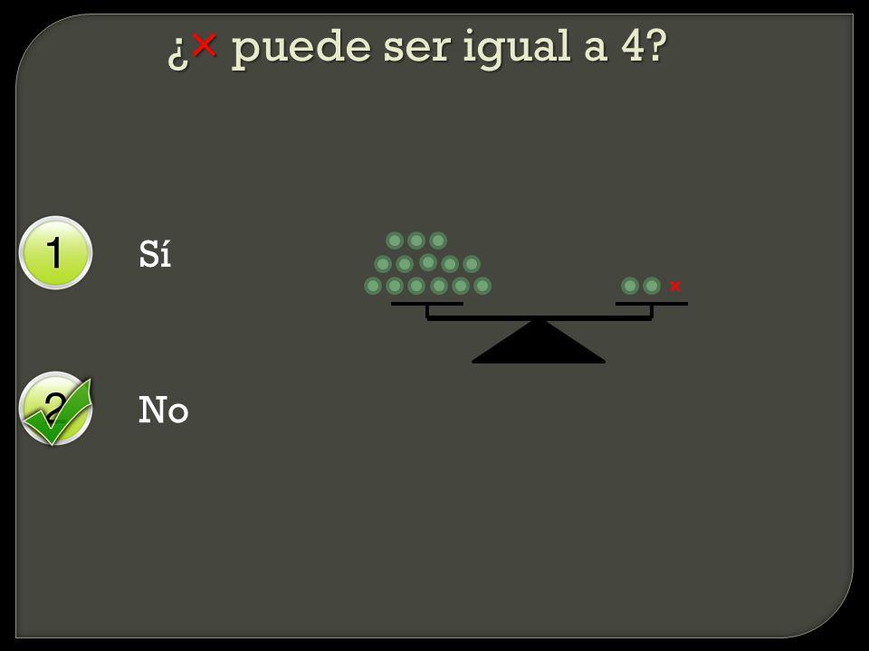 ¿× puede ser igual a 4 ×