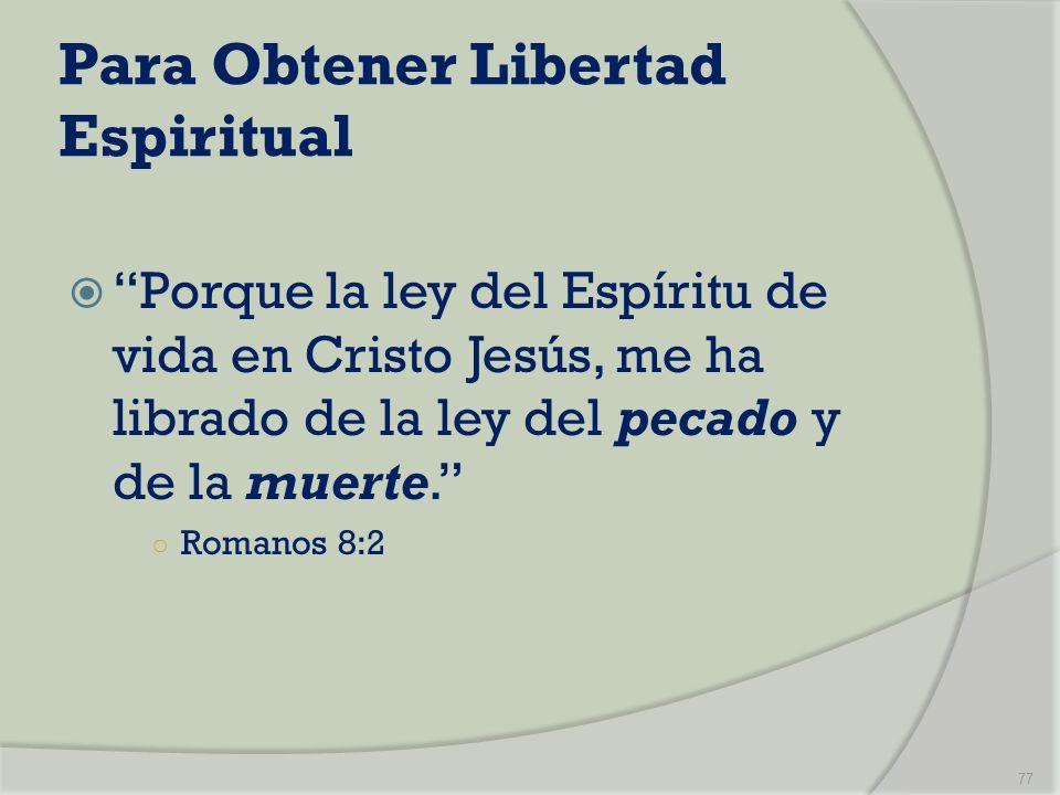 Para Obtener Libertad Espiritual