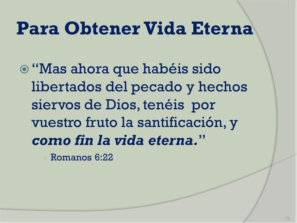 Para Obtener Vida Eterna