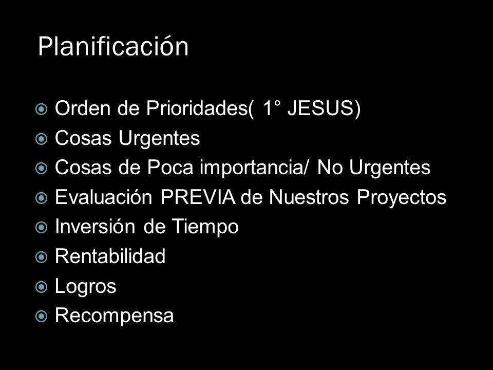 Planificación Orden de Prioridades( 1° JESUS) Cosas Urgentes