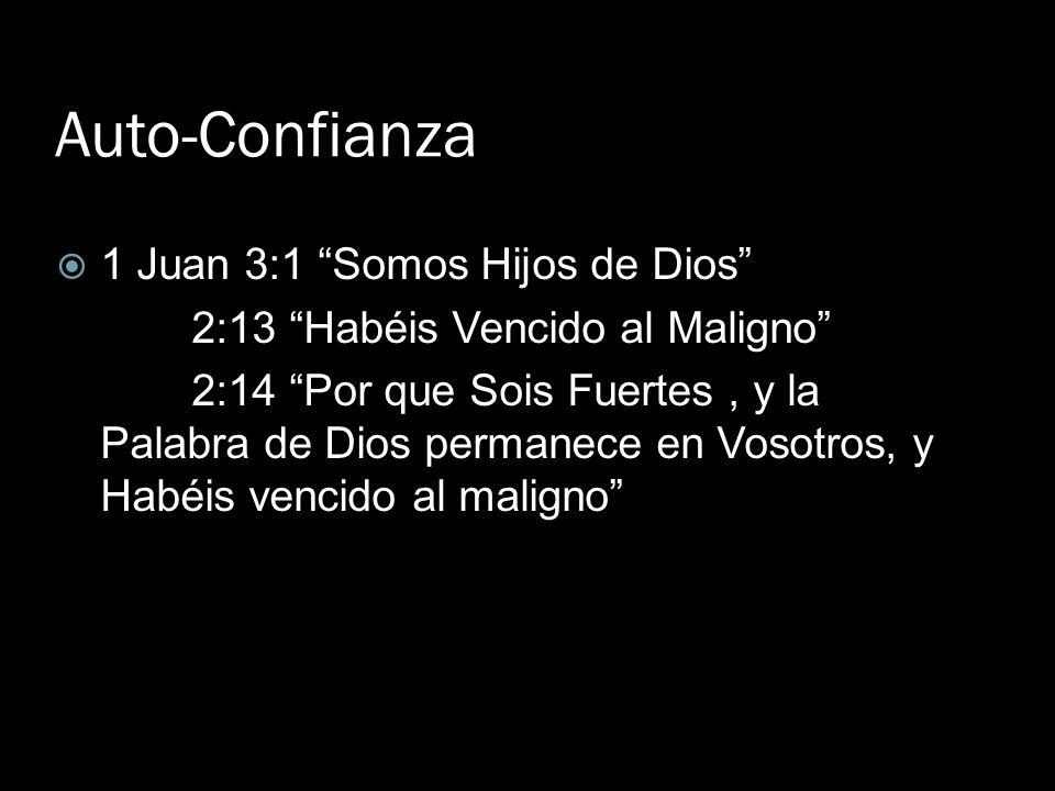 Auto-Confianza 1 Juan 3:1 Somos Hijos de Dios