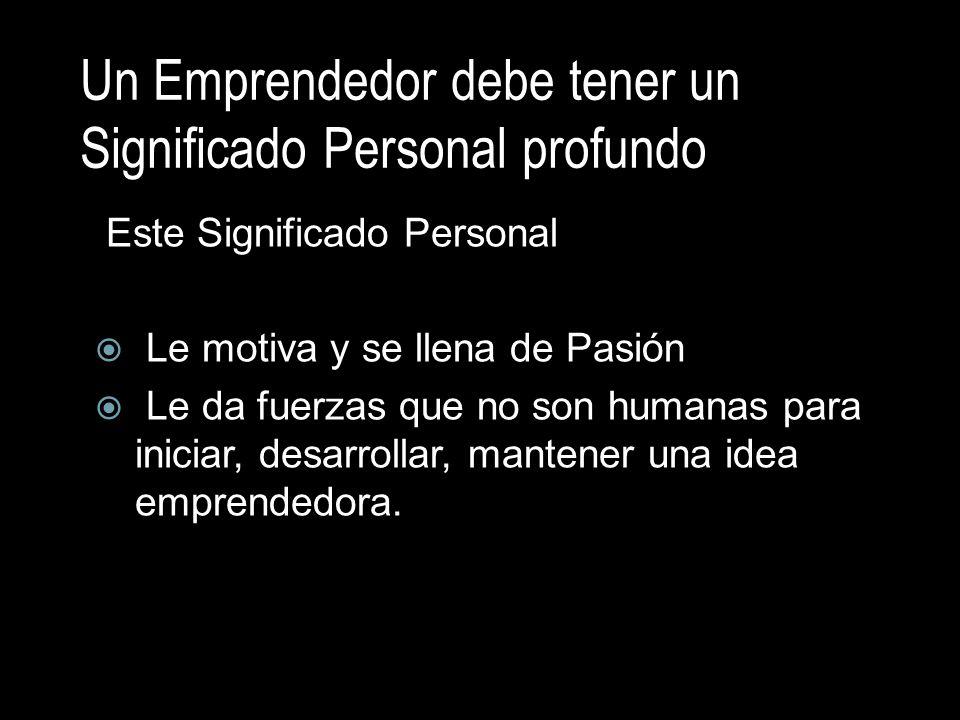 Un Emprendedor debe tener un Significado Personal profundo