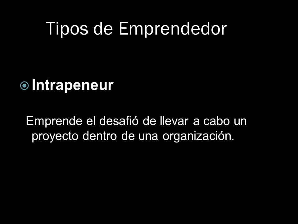 Tipos de Emprendedor Intrapeneur
