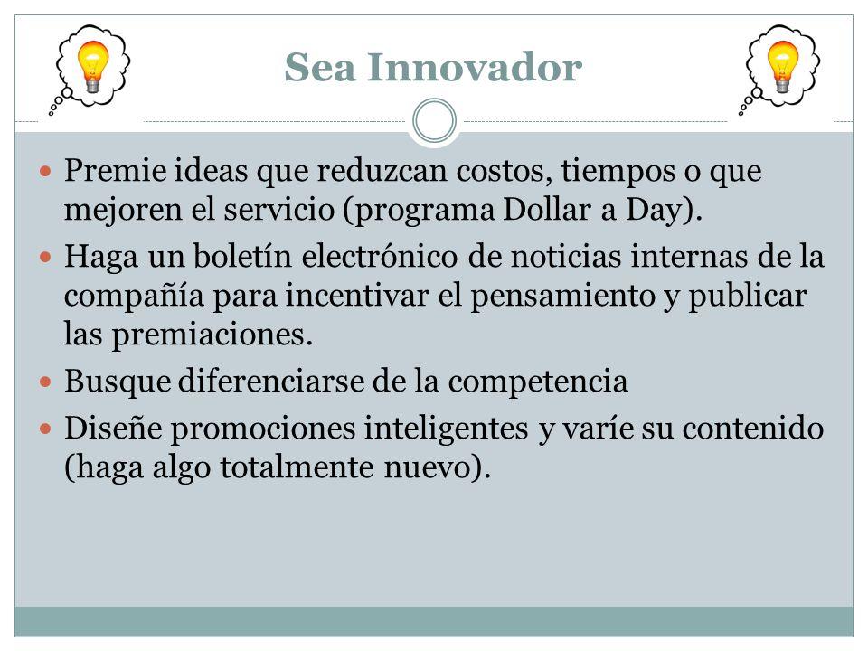 Sea Innovador Premie ideas que reduzcan costos, tiempos o que mejoren el servicio (programa Dollar a Day).
