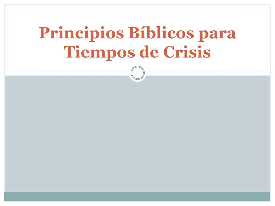 Principios Bíblicos para Tiempos de Crisis