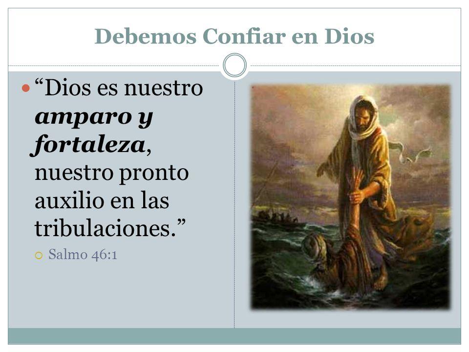Debemos Confiar en Dios