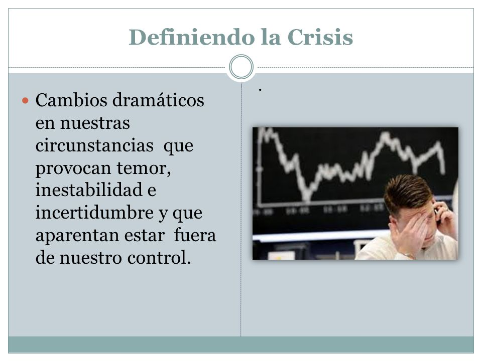 Definiendo la Crisis .