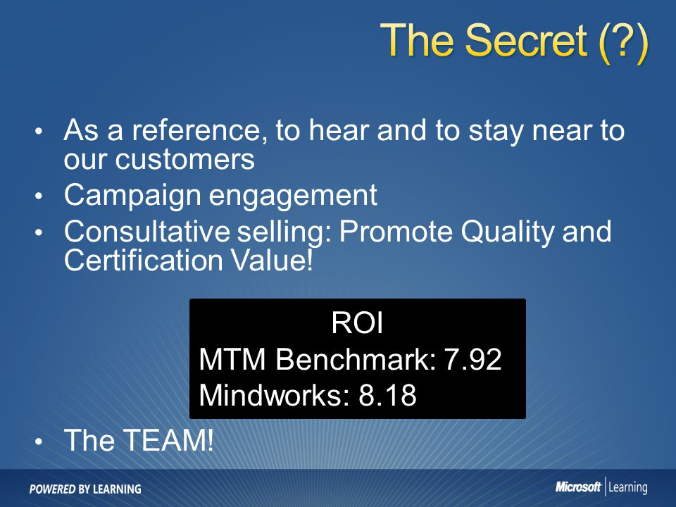 The Secret ( ) As a reference, to hear and to stay near to our customers. Campaign engagement.