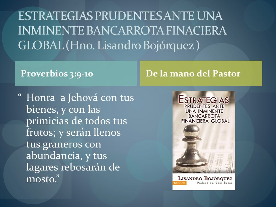 ESTRATEGIAS PRUDENTES ANTE UNA INMINENTE BANCARROTA FINACIERA GLOBAL (Hno. Lisandro Bojórquez )