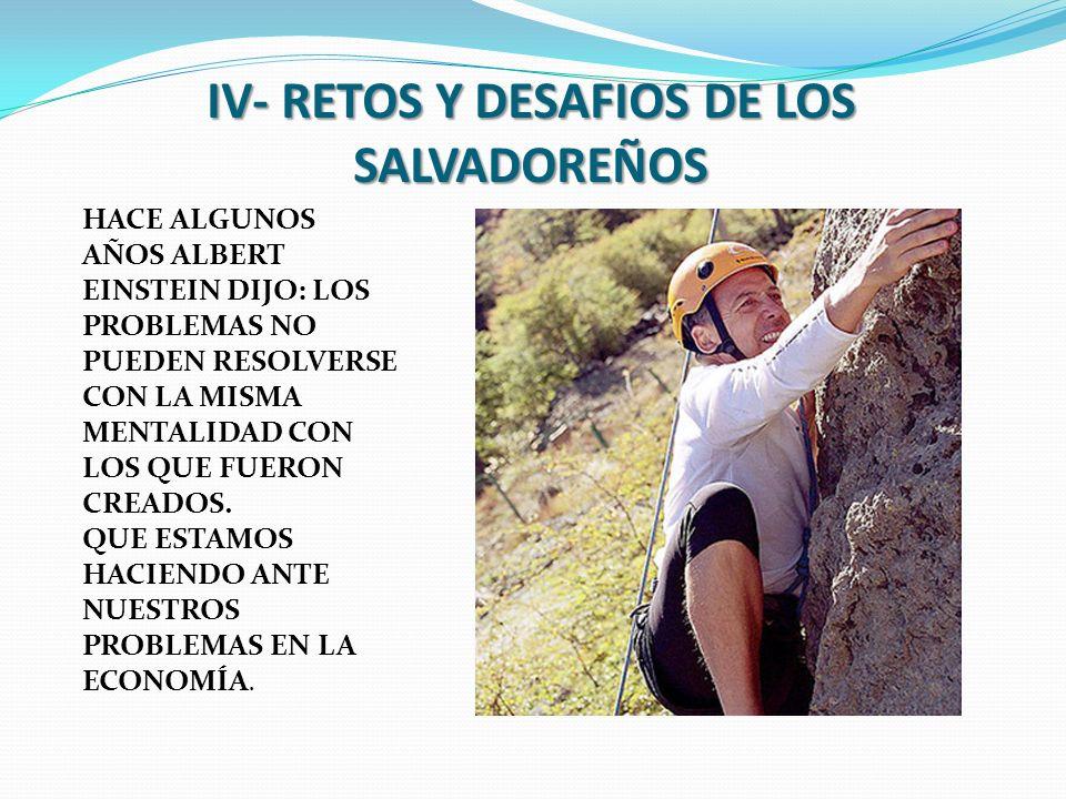 IV- RETOS Y DESAFIOS DE LOS SALVADOREÑOS