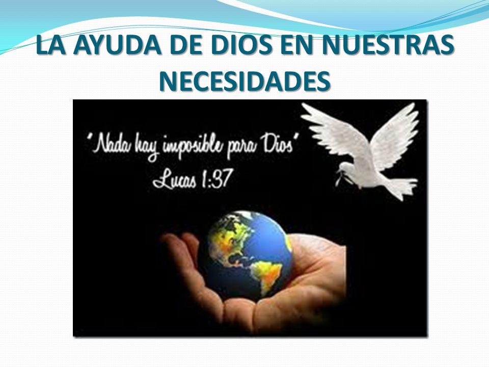 LA AYUDA DE DIOS EN NUESTRAS NECESIDADES