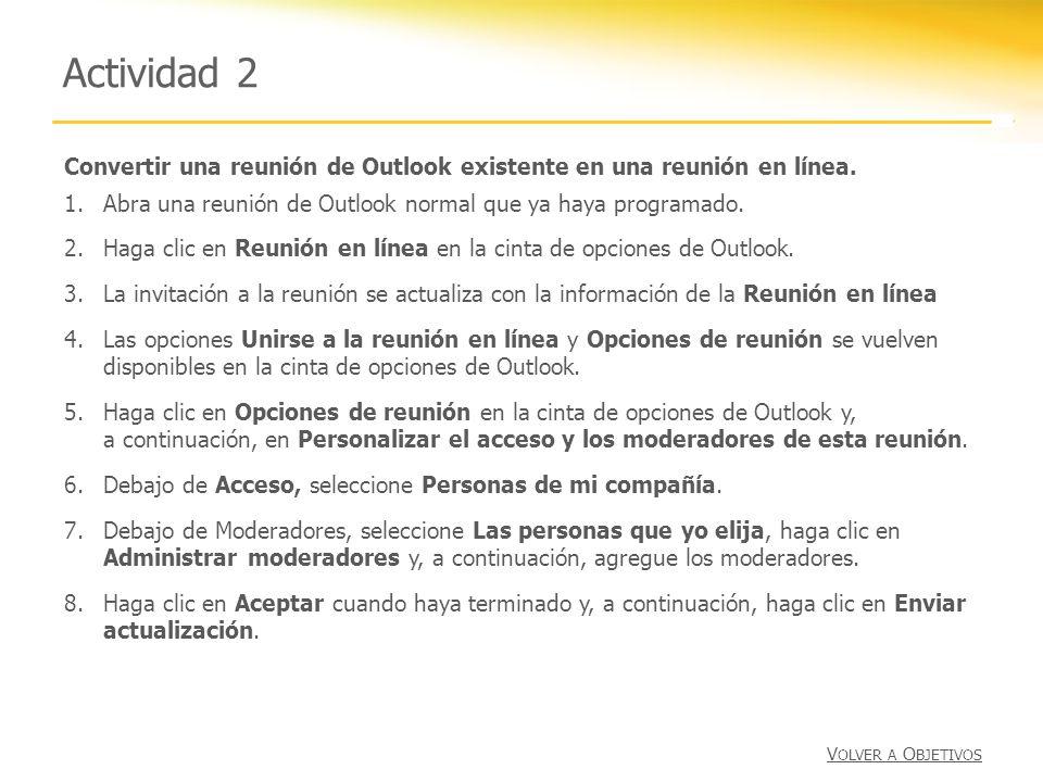 Actividad 2 Convertir una reunión de Outlook existente en una reunión en línea. Abra una reunión de Outlook normal que ya haya programado.