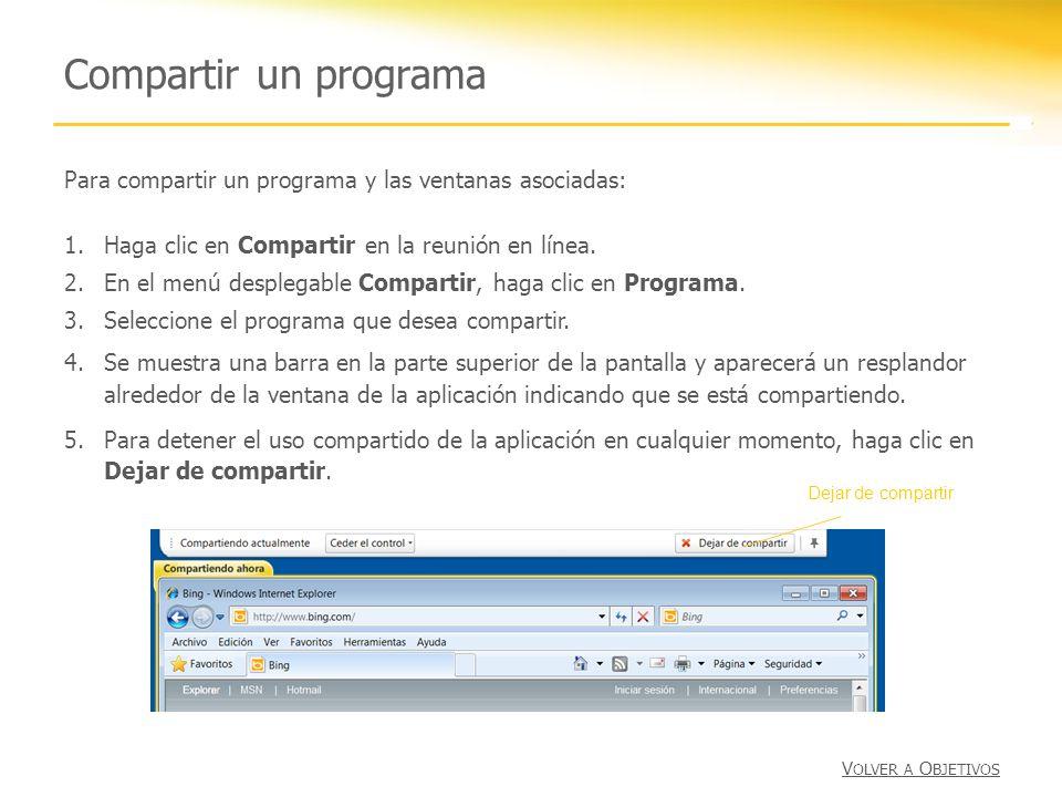 Compartir un programa Para compartir un programa y las ventanas asociadas: Haga clic en Compartir en la reunión en línea.