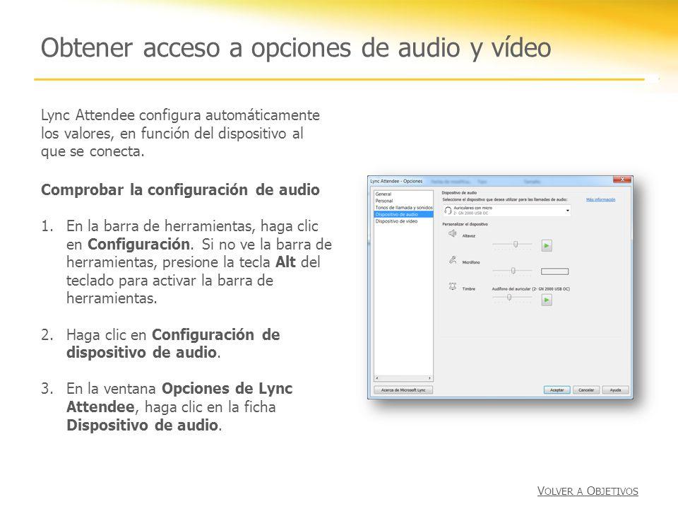 Obtener acceso a opciones de audio y vídeo