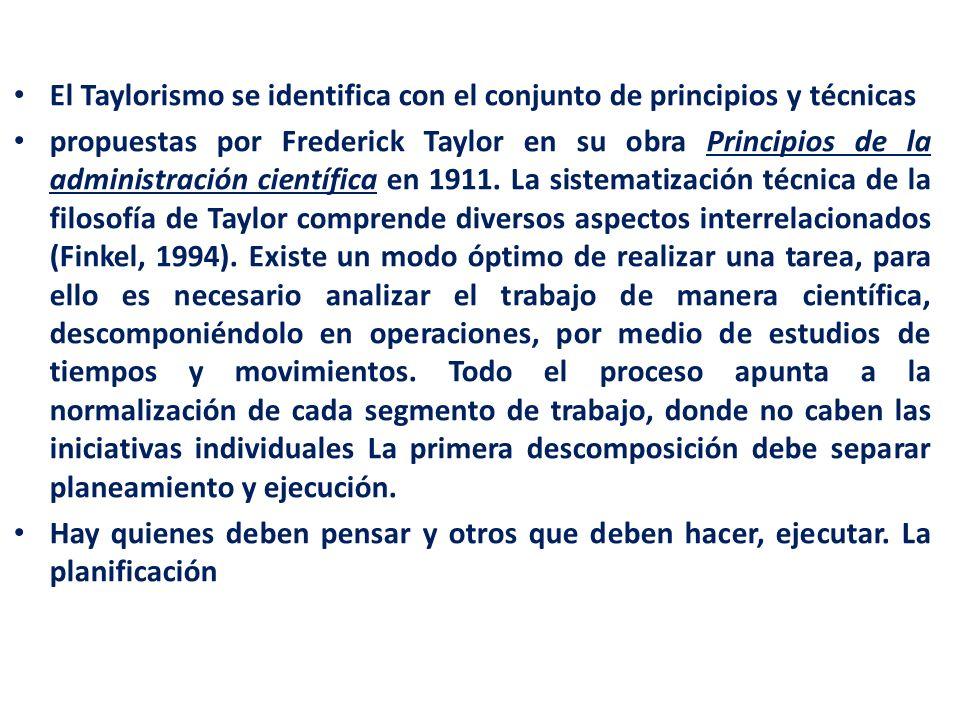 El Taylorismo se identifica con el conjunto de principios y técnicas